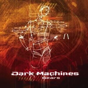Dark Machines – Gears