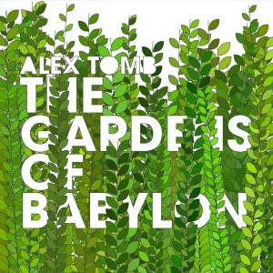 Alex Tomb – The Gardens Of Babylon