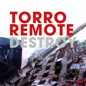 Torro Remote – Destroy