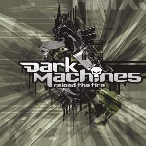 Dark Machines – Reload the Fire