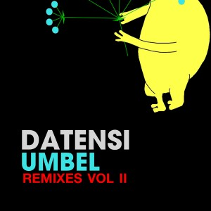Datensi – Umbel Remixes Vol 2