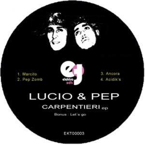 Lucio & Pep – Carpentieri Ep
