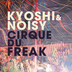 Kyoshi & Noisy – Cirque du Freak