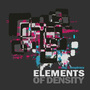 Moog Conspiracy – Elements of Density