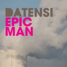 Datensi – Epic Man