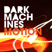 Dark Machines – Motion