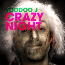 Voodoo J – Crazy Night