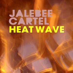 Jalebee Cartel – Heat Wave