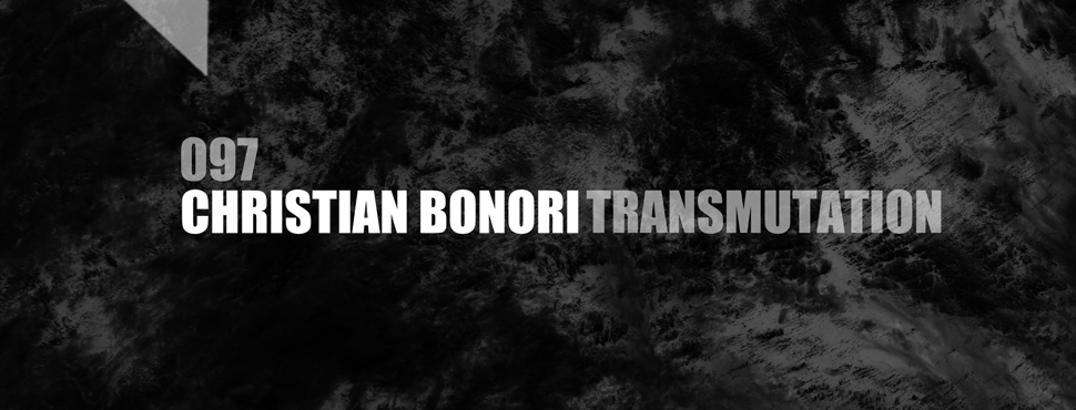 Christian Bonori - Transmutation [EP] [feat Igor Ochoa]